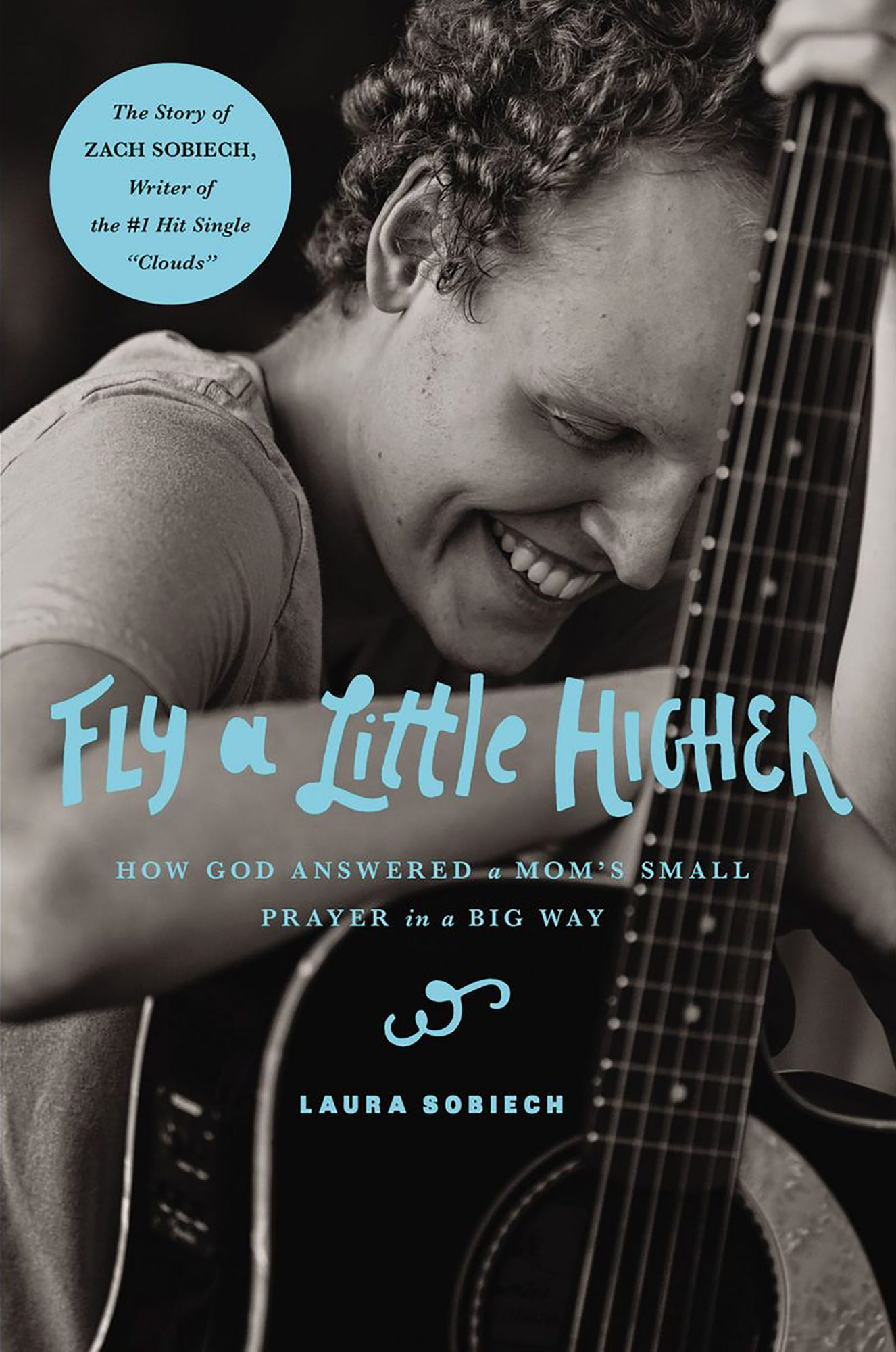 Fly A Little Higher by Laura Sobiech
