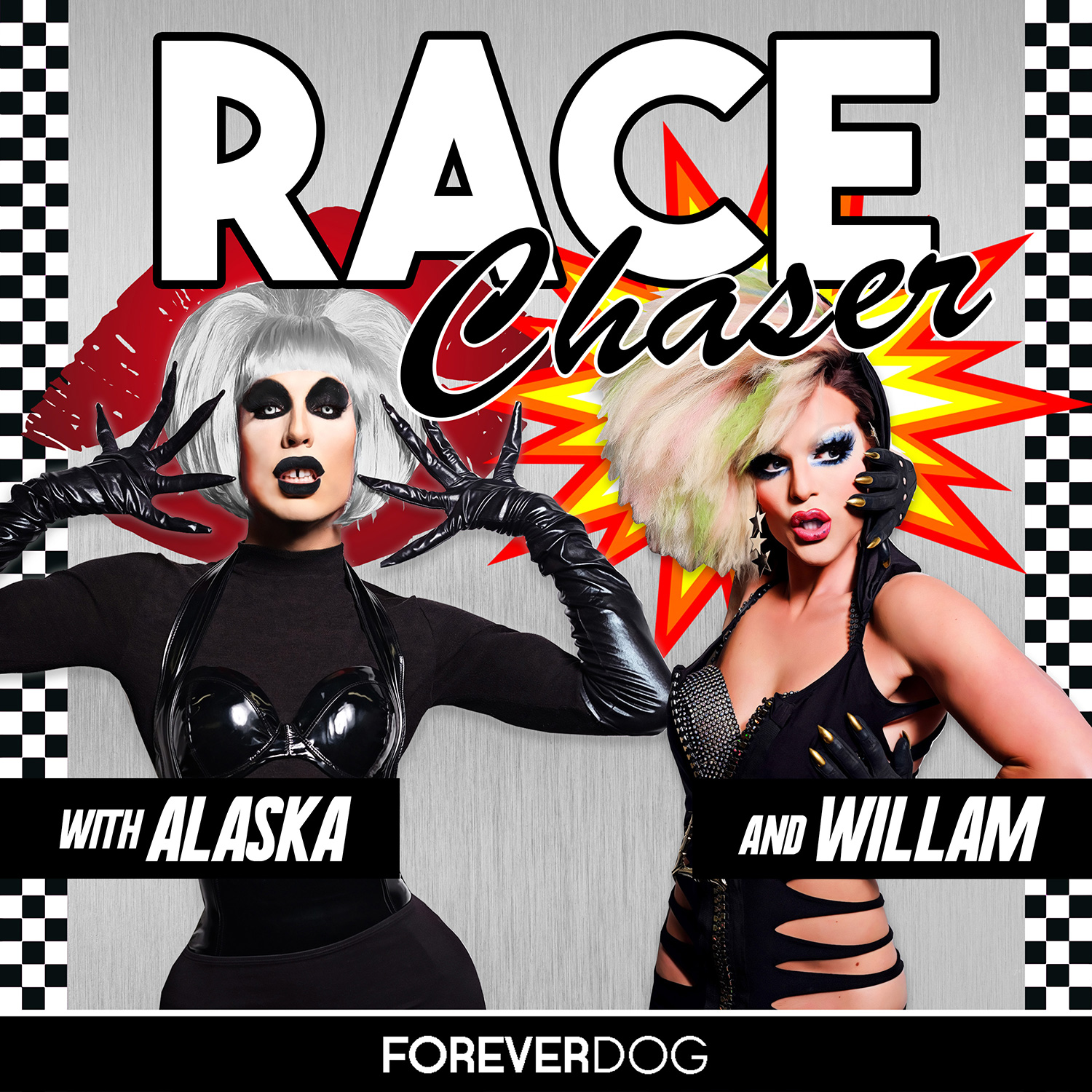 Race Chaser with Alaska & Willam Forever Dog