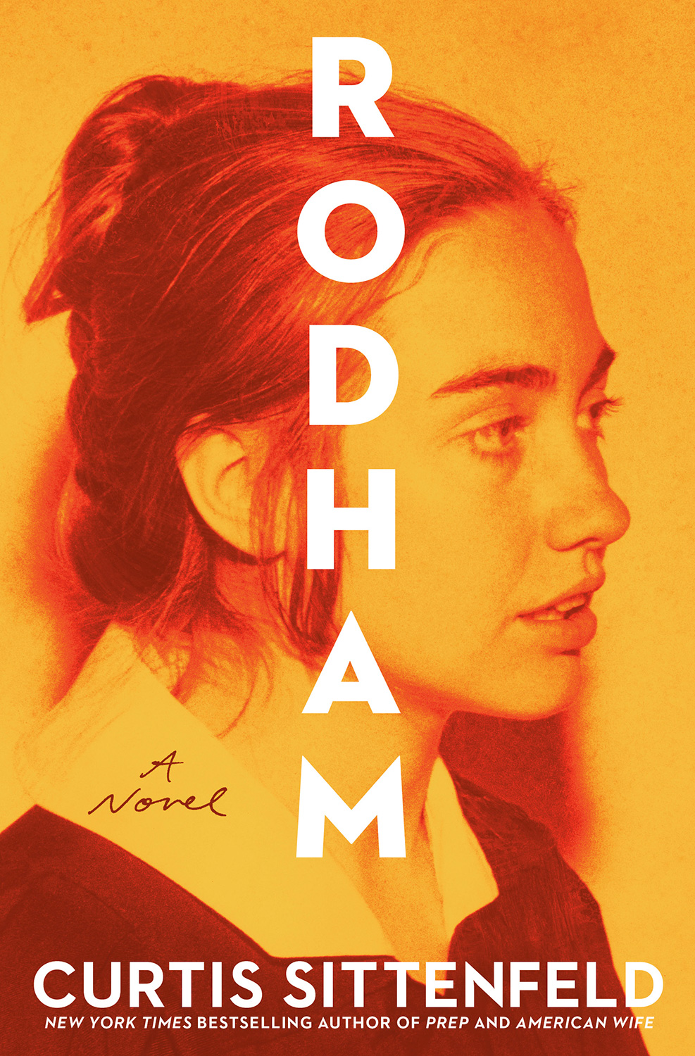 Rodham: A Novel Curtis Sittenfeld