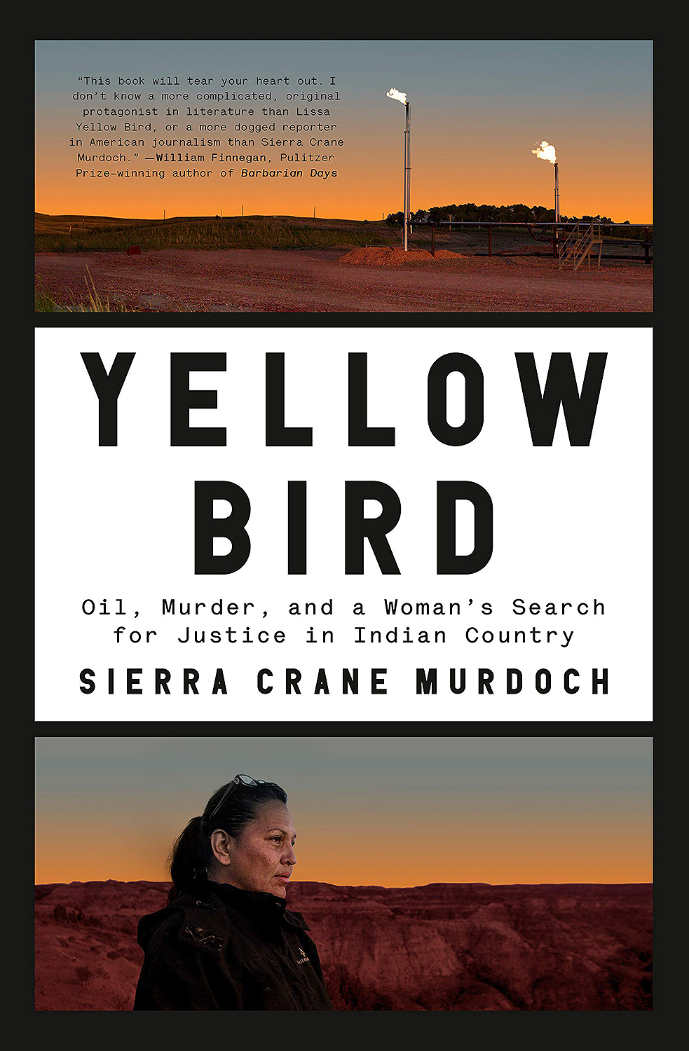Yellow Bird: Oil, Murder, and a Woman's Search for Justice in Indian Country by Sierra Crane Murodch