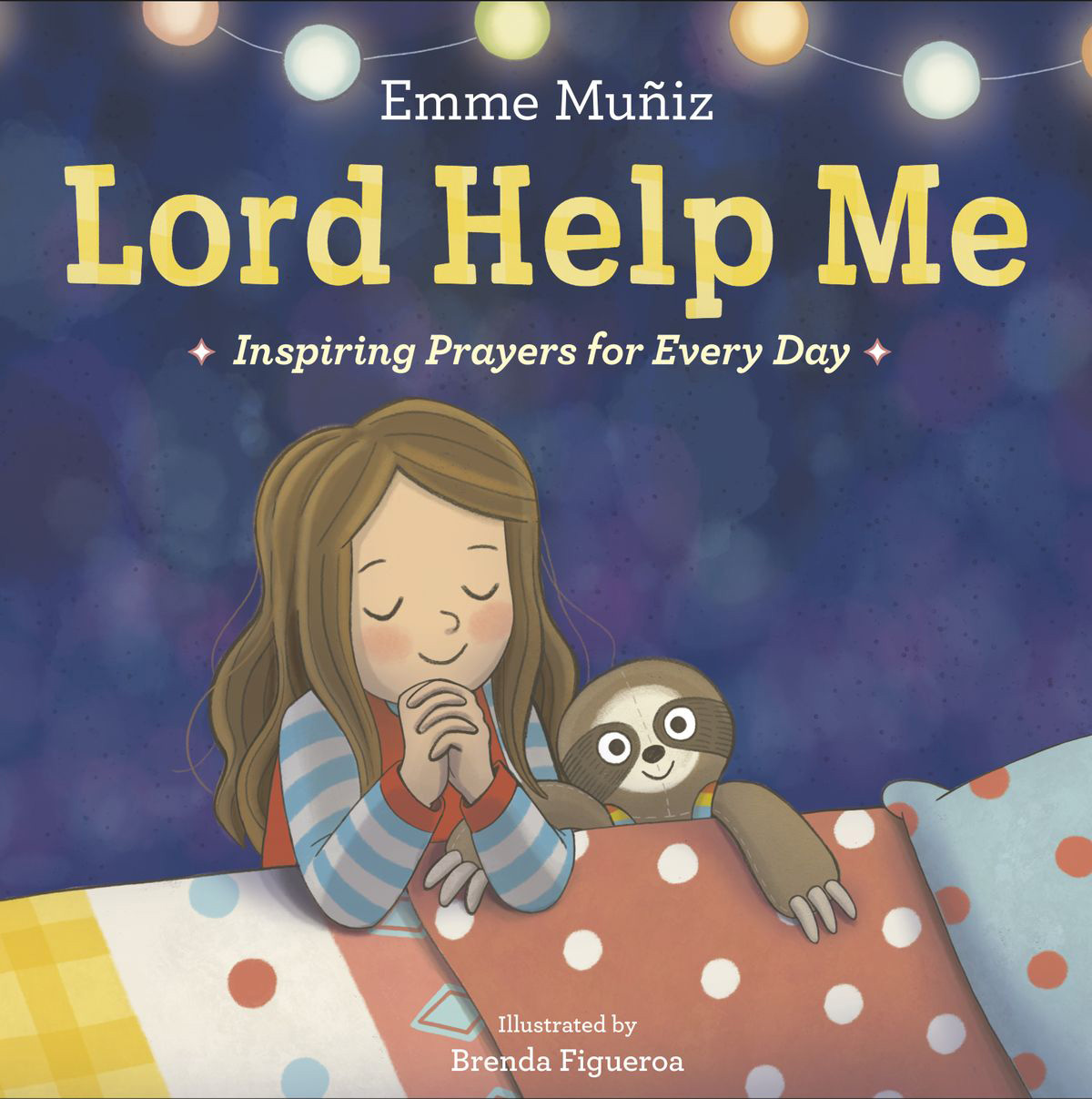 Lord Help Me INSPIRING PRAYERS FOR EVERY DAY By EMME MUÑIZ