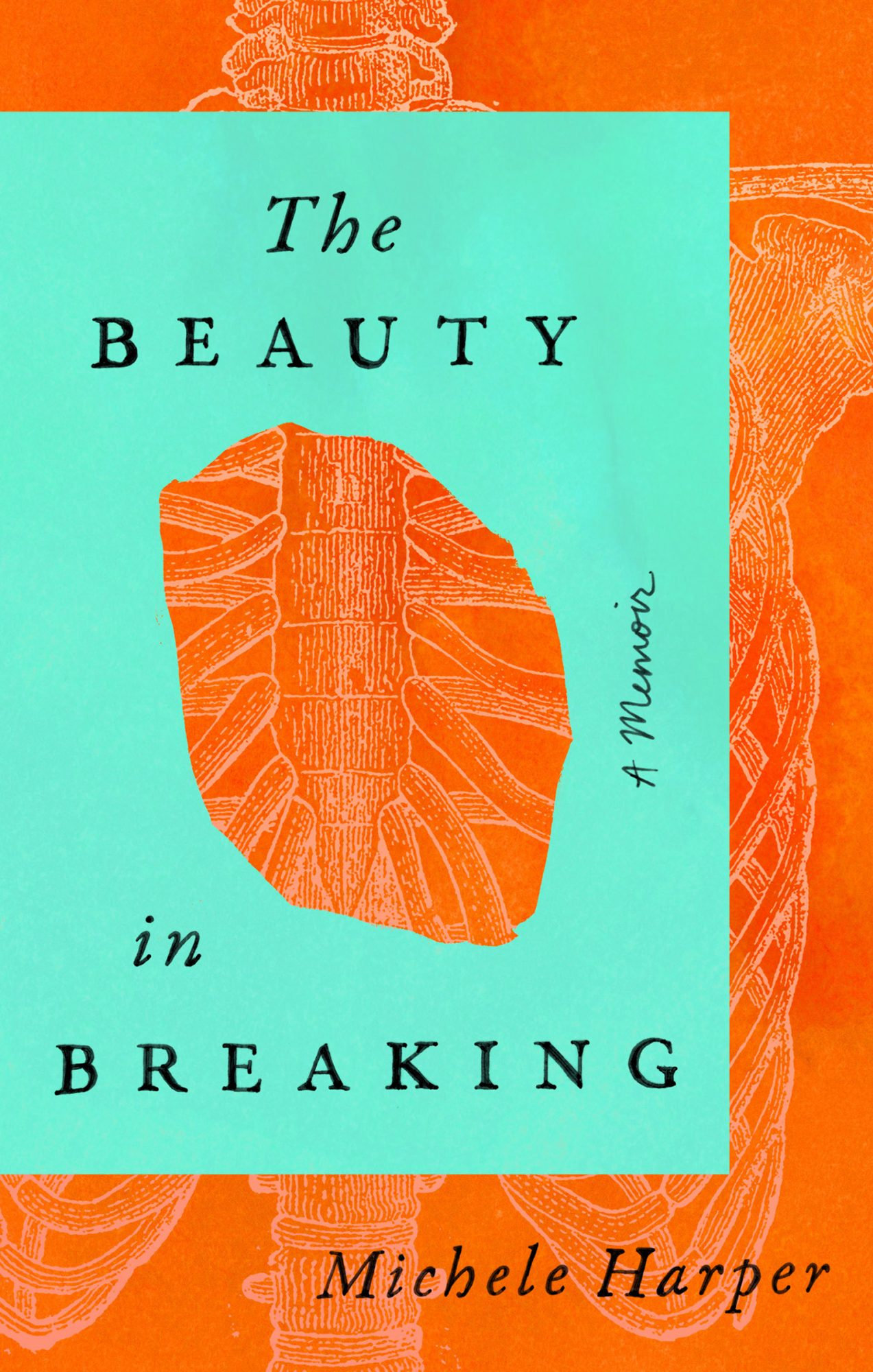 The Beauty in Breaking: A Memoir Michele Harper
