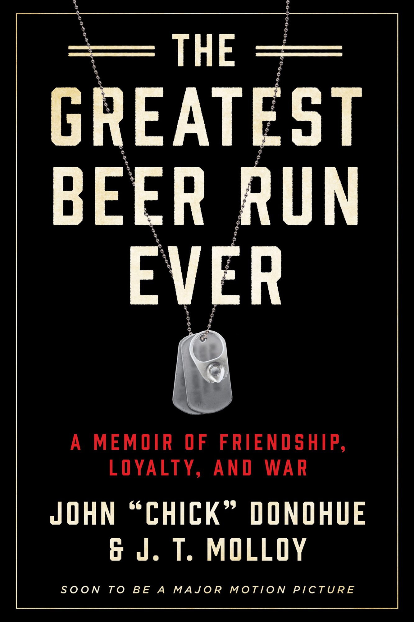 The Greatest Beer Run Ever by John 'Chick' Donohue