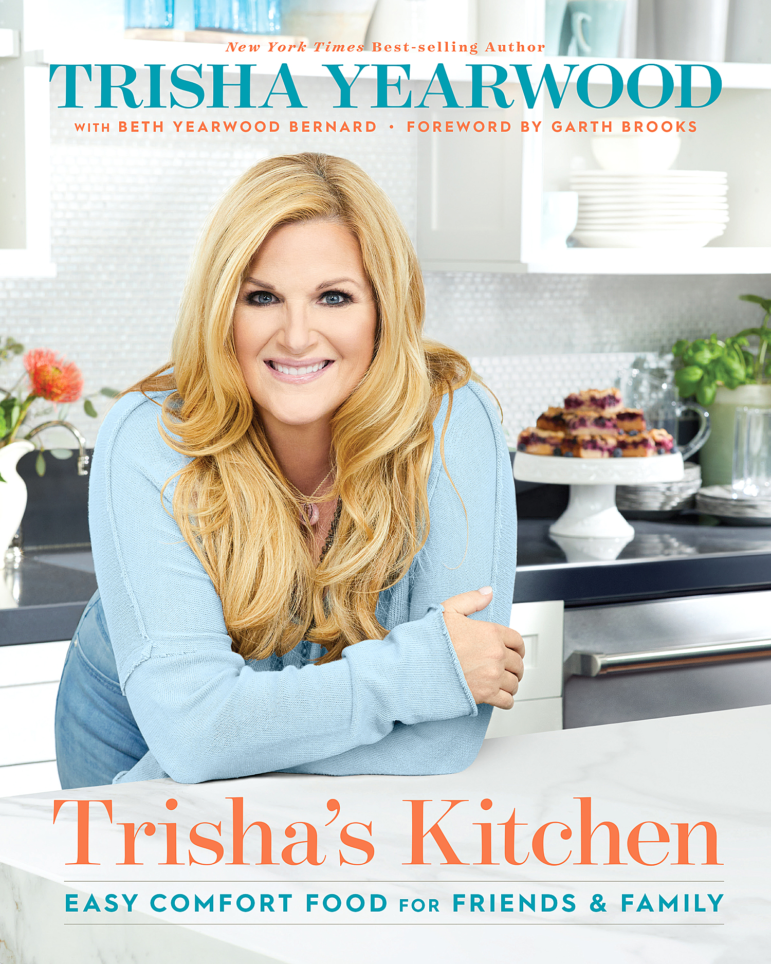 Trisha Yearwood Trisha's Kitchen Easy Comfort Food For Friends & Family