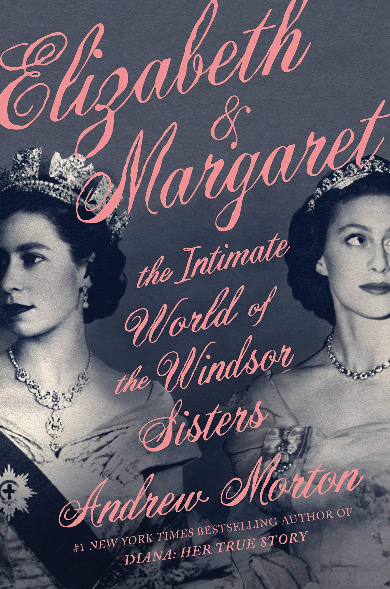 elizabeth and margaret the intimate world of the windsor sisters by andrew morton