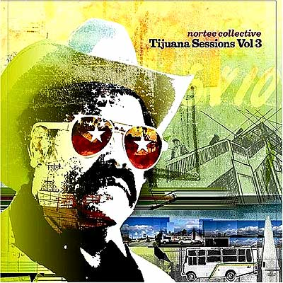 Tijuana Sessions, Vol.3
