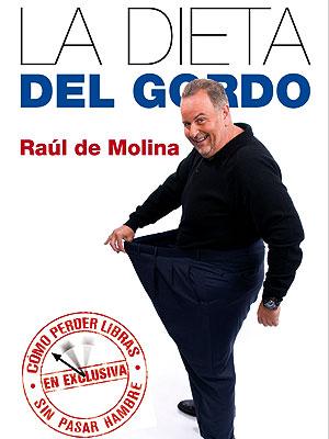Raúl De Molina , La dieta del gordo