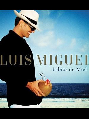 """Luis Miguel, """"Labios de miel"""""""