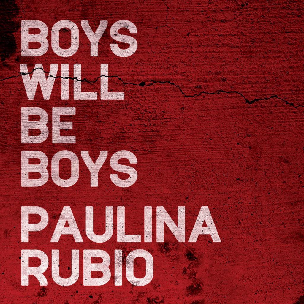 Boys Will Be Boys, Paulina Rubio