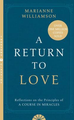 A Return To Love by Marianne Williamson. $24.40. Barnesandnoble.com.