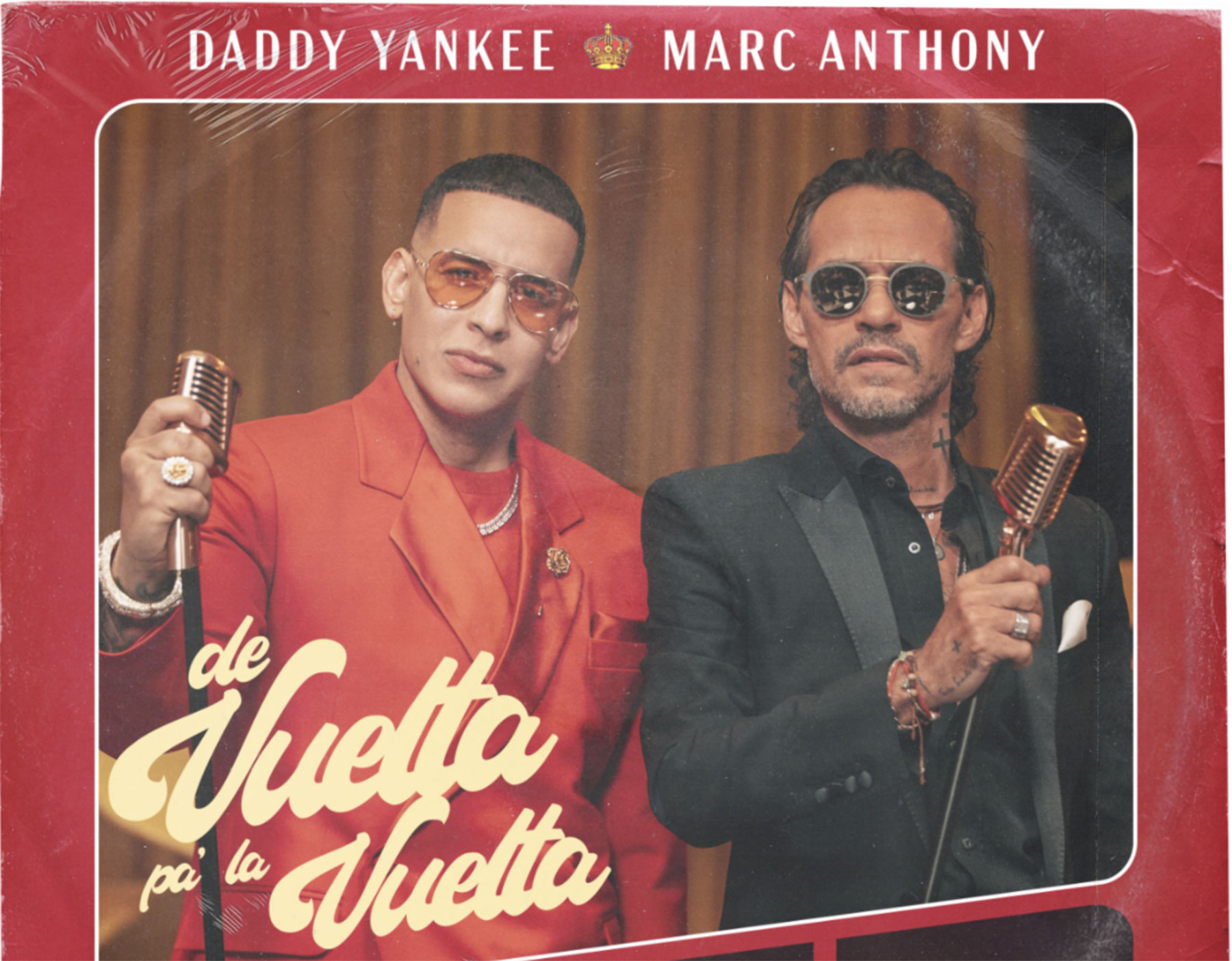 DADDY YANKEE Y MARC ANTHONY cancion De Vuelta pa' la Vuelta