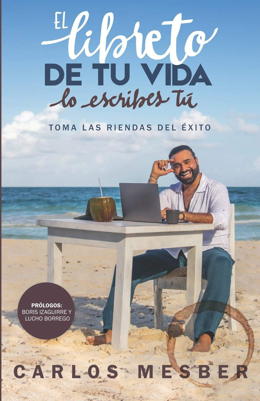 Carlos Mesber - El libreto de tu vida - Libro