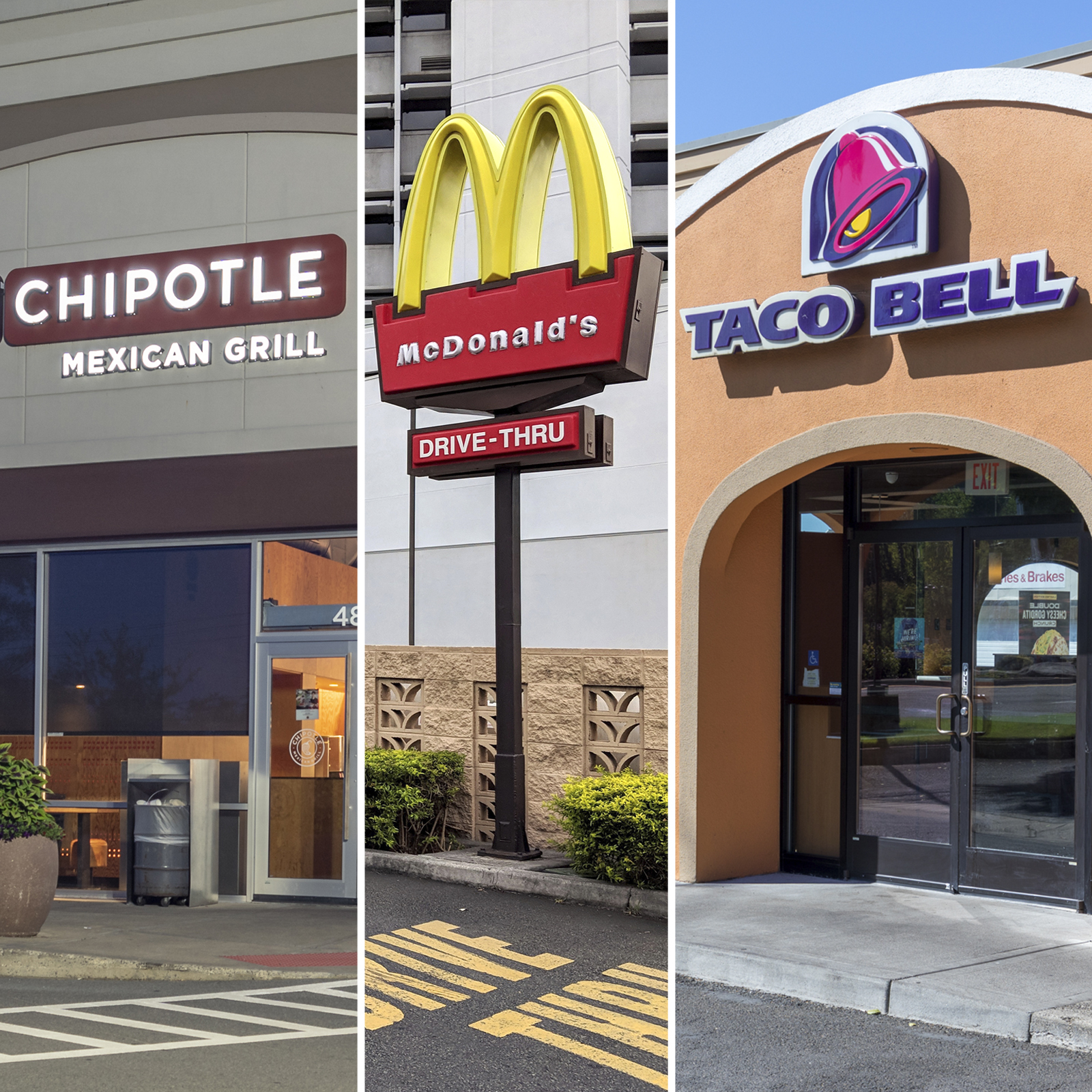 Chipotle; McDonald's and Taco Bell
