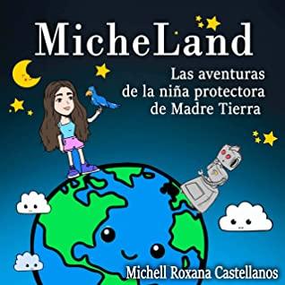 micheland las aventuras de la niña protectora de la madre tierra