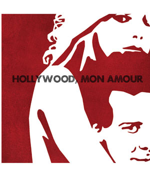Hollywood, Mon Amour