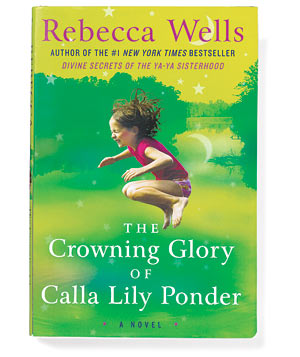 """""""The Crowning Glory of Calla Lilly Ponder"""" by Rebecca Wells"""