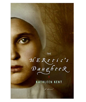 """""""The Heretic's Daughter"""" by Kathleen Kent"""