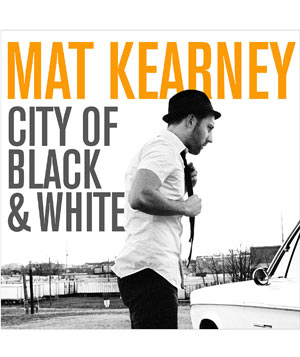 """""""City of Black and White"""" Album by Mat Kearney"""