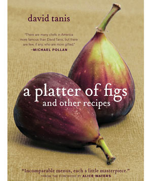 """Cookbook """"A Platter of Figs and Other Recipes"""" by David Tanis"""