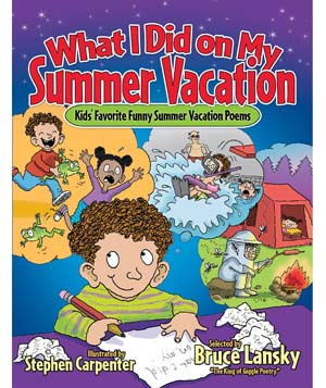 """""""What I Did on My Summer Vacation"""" by Bruce Lansky"""