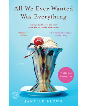 """""""All We Ever Wanted Was Everything"""" by Janelle Brown"""