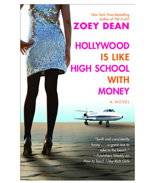 """Hollywood Is Like High School With Money"" novel by Zoey Dean"
