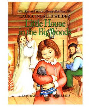 """""""Little House in the Big Woods,"""" by Laura Ingalls Wilder"""