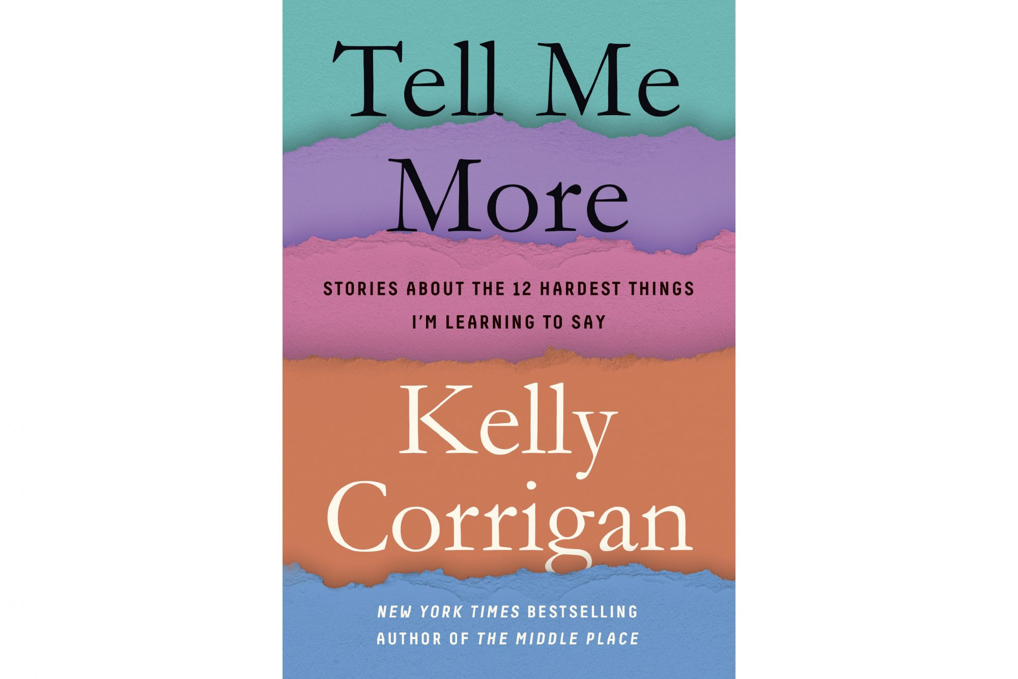 Tell Me More, by Kelly Corrigan