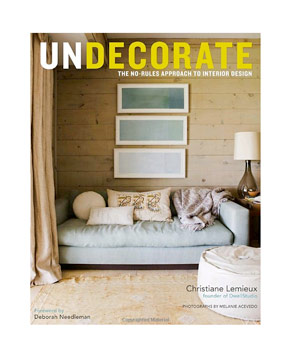Undecorate by Christiane Lemieux and Rumaan Alam