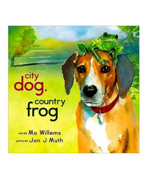City Dog, Country Frog By Mo Willems and Jon J. Muth