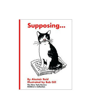 Supposing…By Alastair Reid and Bob Gill