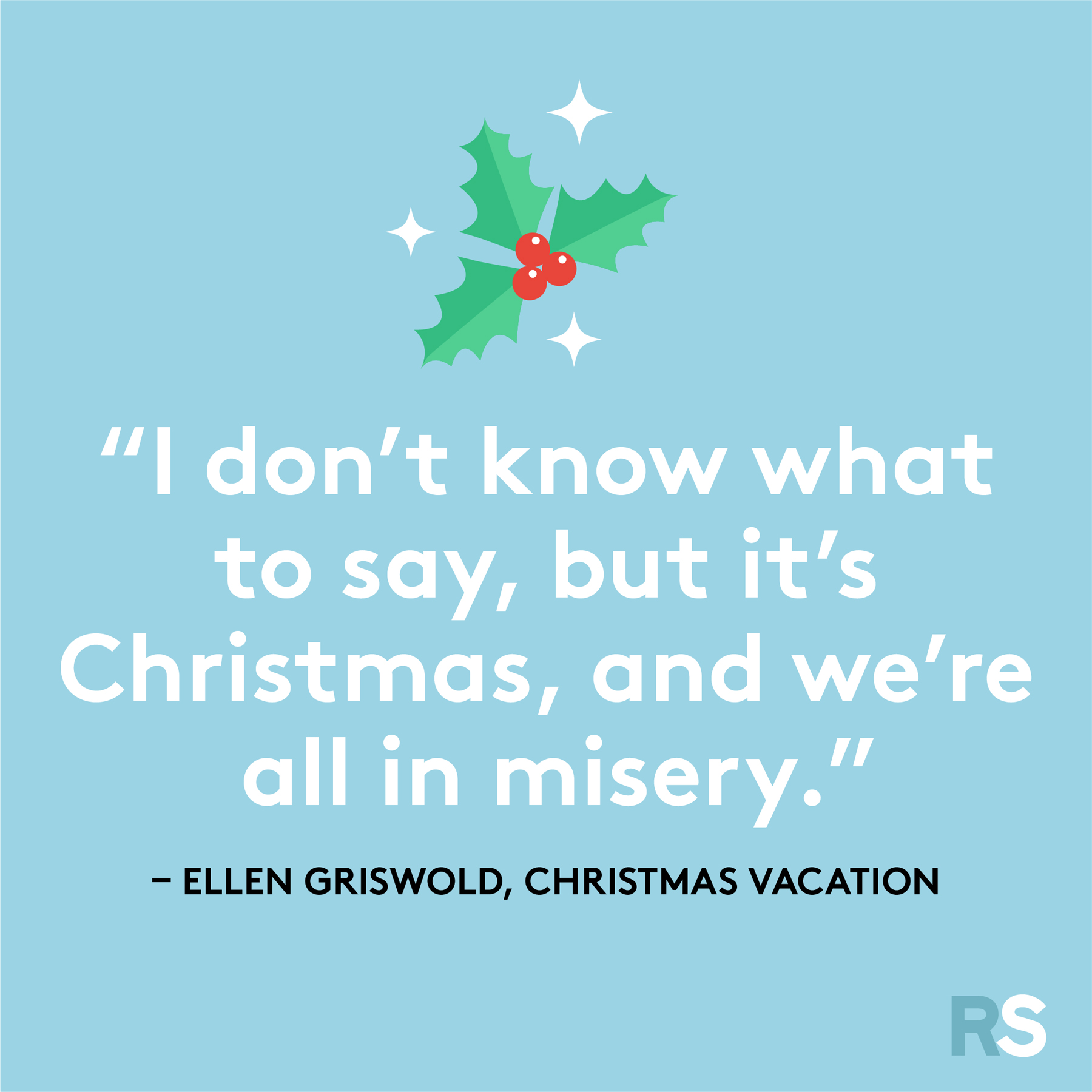 Best Christmas quotes - Ellen Griswold, Christmas Vacation