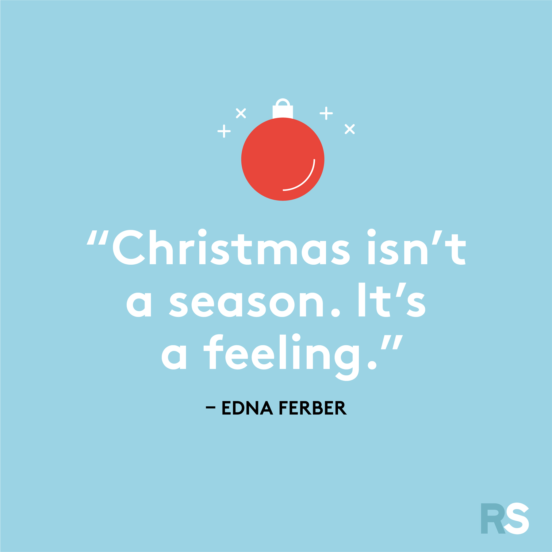 Best Christmas quotes - Edna Ferber