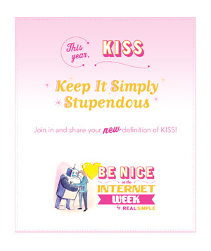 This year, KISS: Keep it Simply Stupendous