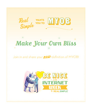 Real Simple wants you to MYOB: Make Your Own Bliss