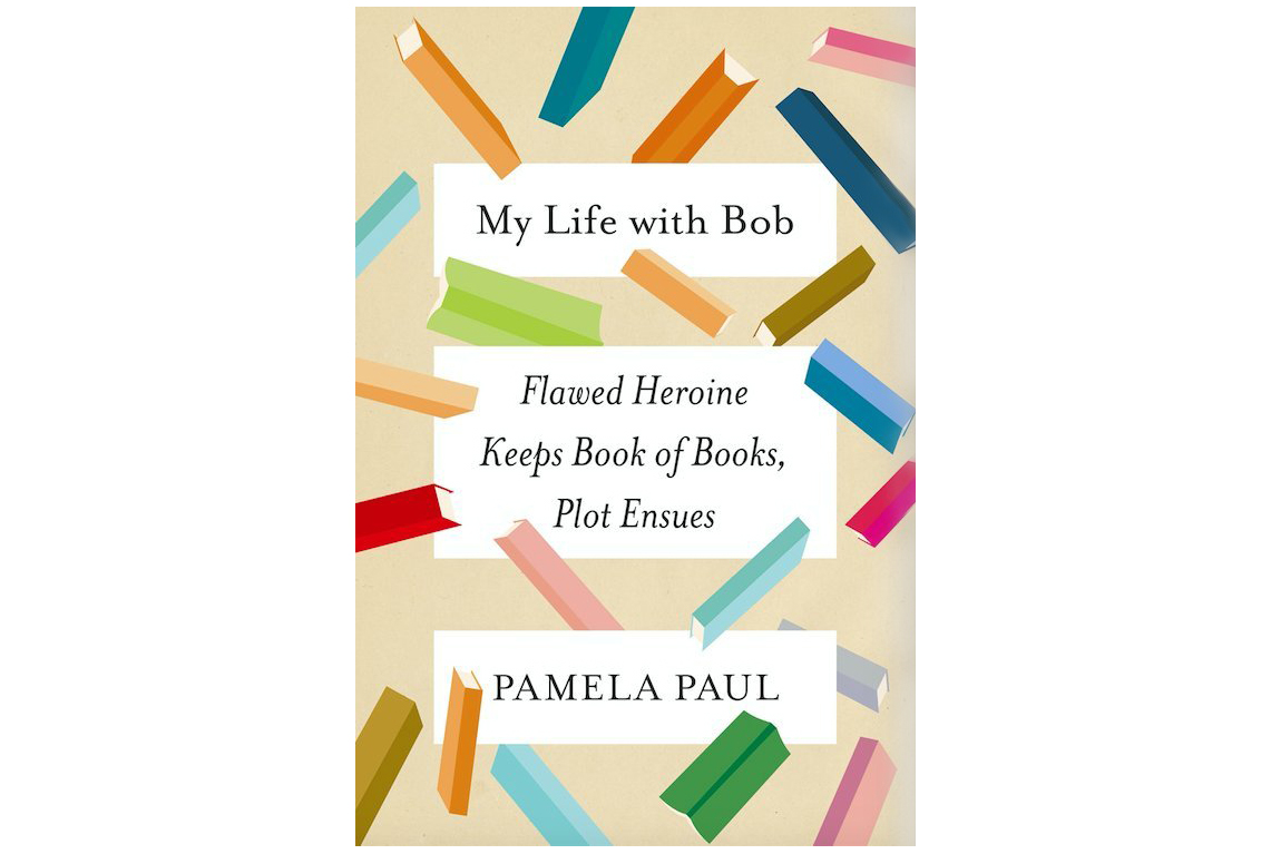 My Life with Bob, by Pamela Paul