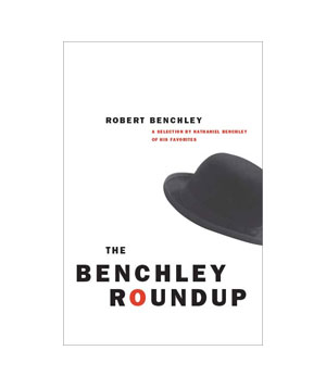 The Benchley Roundup by Robert Benchley