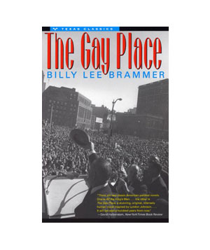 The Gay Place by Billy Lee Brammer
