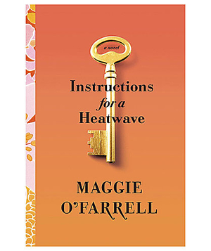 Instructions for a Heatwave, by Maggie O'Farrell