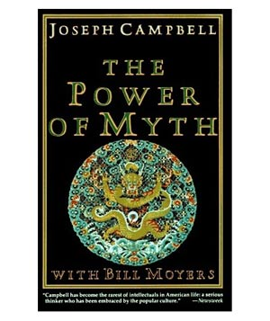 The Power of Myth, by Joseph Campbell