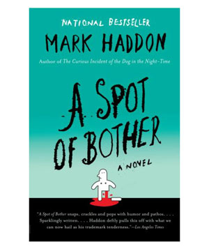 A Spot of Bother, by Mark Haddon