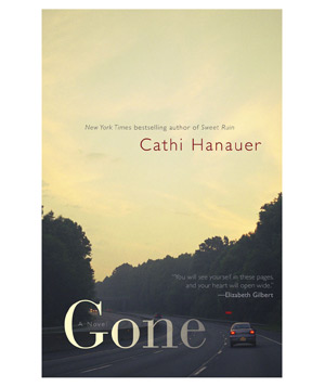 Gone, by Cathi Hanauer