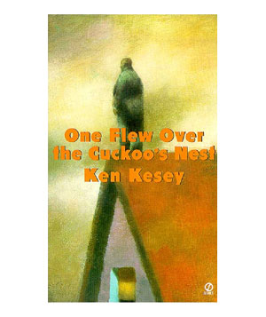 One Flew Over the Cuckoo's Nest, by Ken Kesey