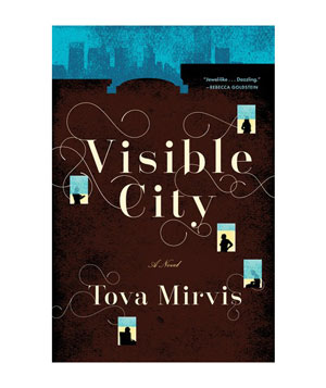Visible City, by Tova Mirvis