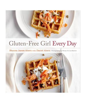 Gluten-Free Girl Every Day, by Shauna James Ahern