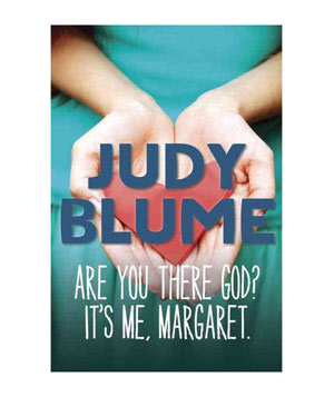 Are You There, God? It's Me, Margaret, by Judy Blume