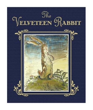 The Velveteen Rabbit, by Margery Williams
