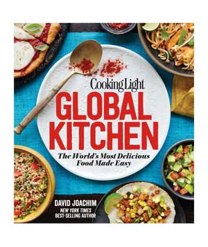 Cooking Light Global Kitchen: The World's Most Delicious Food Made Easy, by David Joachim