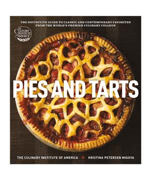 Pies and Tarts, by The Culinary Institute of America and Kristina Petersen Migoya