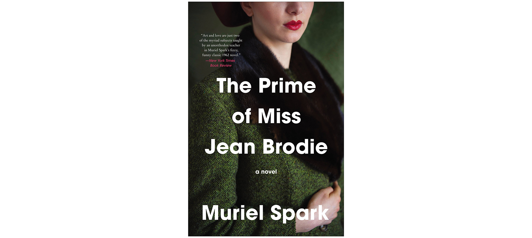 The Prime of Miss Jean Brodie, by Muriel Spark